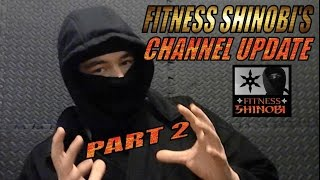 Fitness Shinobi Channel Update Part 2 - News & Your Comments