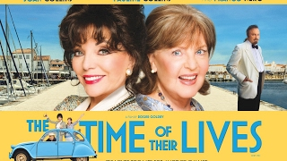 TIME OF THEIR LIVES Official Trailer (2017) Joan Collins & Pauline Collins