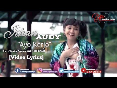 Jihan Audy - Ayo Kerjo [Video Lyrics]