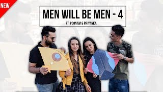 MEN WILL BE MEN || PART 4 || FT. POONAM & PRIYANKA || DUDE SERIOUSLY