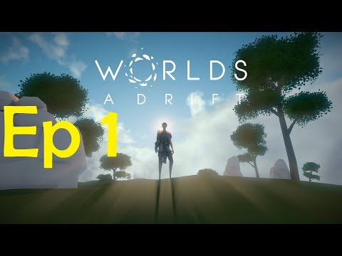 Worlds Adrift Ep 1 (The First of Many Ships)