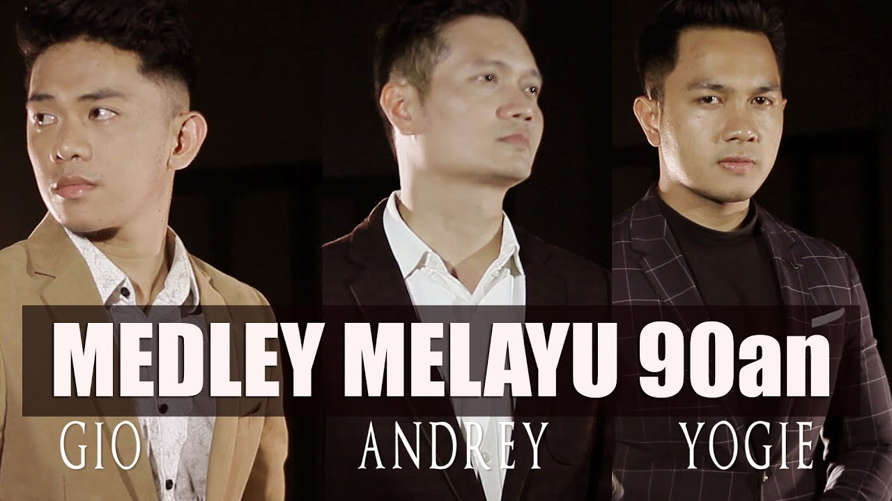 Download MEDLEY MELAYU 90an -   ANDREY | YOGIE | GIO (COVER)