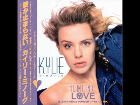 Kylie Minogue - Turn It Into Love (Ellectrika's Summer Of '88 12