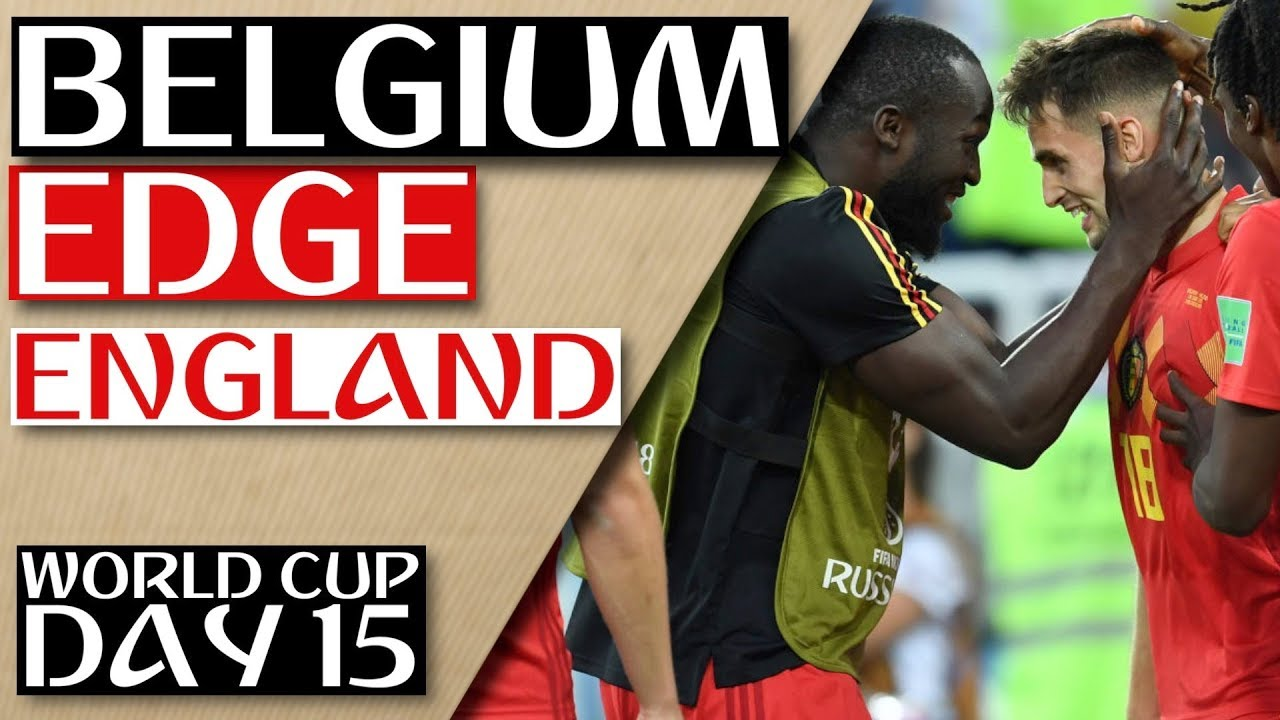 World Cup Daily The Group Stage Ends With Belgium Defeating England 2018 World Cup Day 15 Youtube