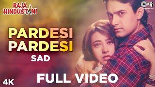 Pardesi Pardesi (Sad) | Aamir Khan, Karisma | Kumar Sanu, Alka Yagnik | Raja Hindustani | 90's Hit