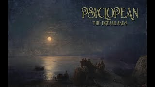 Psyclopean - The Dreamlands (full album) Lovecraft dark ambient, dungeon synth, atmospheric mythos