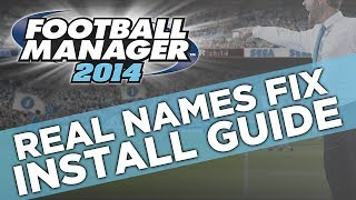 Real Names Fix: Install Guide - Football Manager 2014
