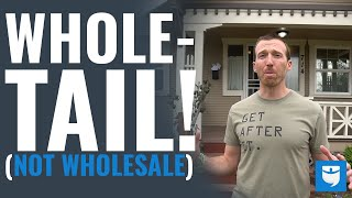 """""""WHOLE-TAIL"""" (NOT Wholesale) Real Estate W/ Tarl Yarber"""