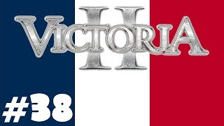 Victoria 2: A House Divided - France - Ep.38 [Preparing The Final Invasion]