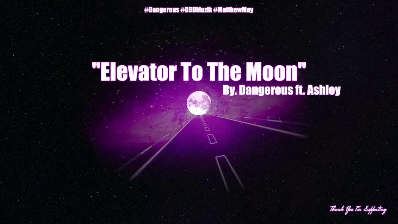 Dangerous - Elevator To The Moon ft. Ashley #DBDMuzik #Rap #HipHop #RNB