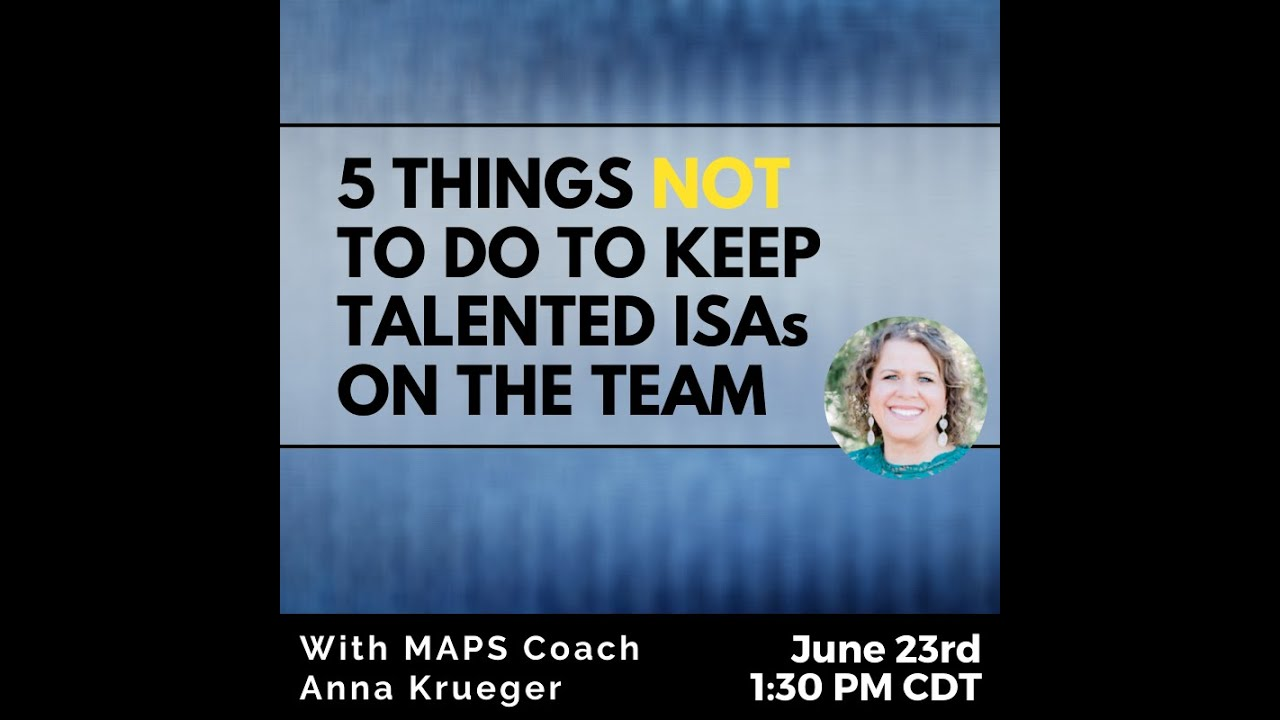 5 Things NOT to do to Keep Talented ISAs on the Team