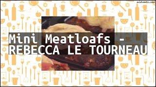Recipe Mini Meatloafs - REBECCA LE TOURNEAU