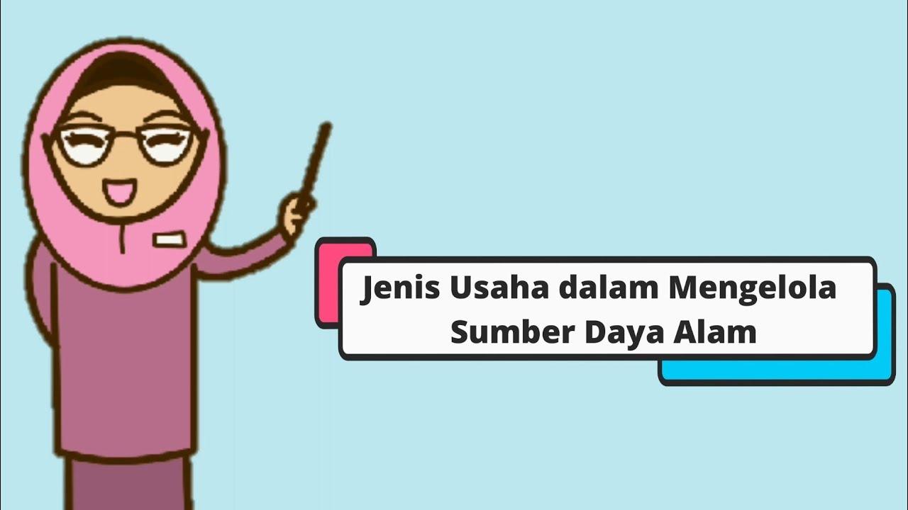 JENIS USAHA DALAM MENGOLAH SUMBER DAYA ALAM | Tema 8 Kelas 5 ...