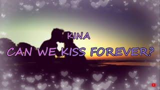 Baixar Kina - Can We Kiss Forever? (Lyrics) ft. Adriana Proenza