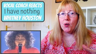 Vocal Coach Reacts to Whitney Houston I Have Nothing 1993 YouTube Videos