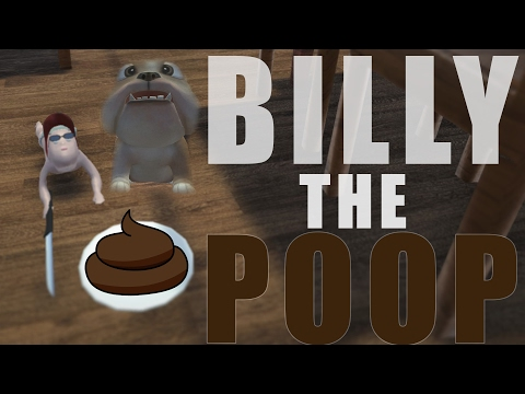 BILLY THE POOP - WHO'S YOUR DADDY v1.9.5 ᴴᴰ [FR]