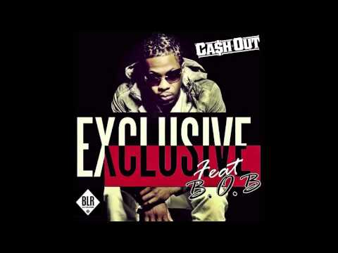 Cash Out - Exclusive ft. B.o.B (Prod. by Nard & B) | (Dirty)