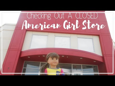 Checking Out A CLOSED American Girl Store! (Fall~2018)