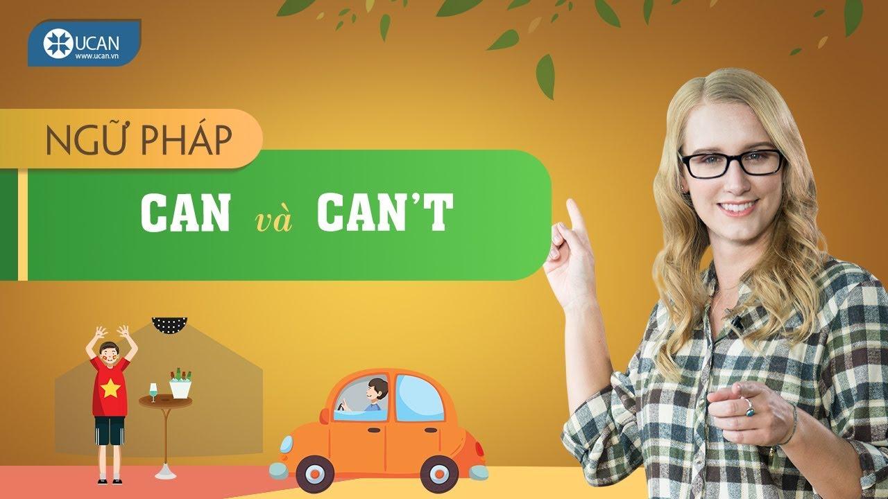 TRỌN BỘ NGỮ PHÁP TIẾNG ANH CƠ BẢN | #10 Can & Can't [Ucan English gramar]