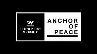 "North Point Worship - ""Anchor of Peace"" ft. Desi Raines (Official Music Video)"