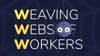 Weaving Webs of Workers