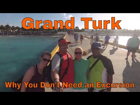Grand Turk - Why You Don't Need an Excursion