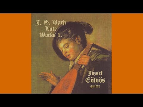 "J.S. Bach ""Suite in E minor, BWV 996"" Jozsef Eotvos, guitar (rec. 2000)"