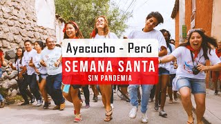 Easter without pandemic in Ayacucho