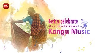 Let's celebrate our traditional Kongu folk music on this World Music day