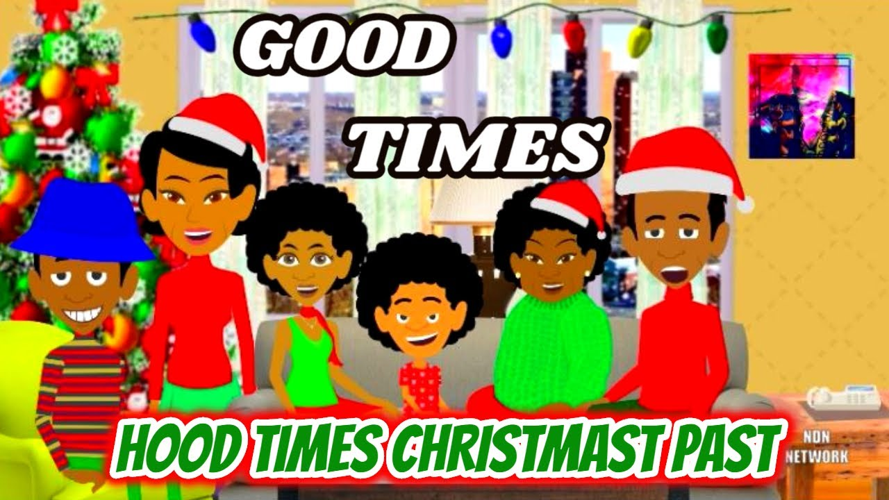 Good Times Cartoon- Hood Times Christmas Past
