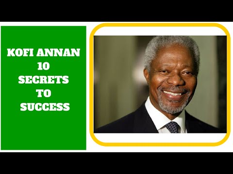 KOFI ANNAN 10 SECRETS TO SUCCESS