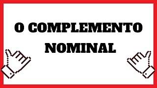 O COMPLEMENTO NOMINAL (COM EXEMPLOS)