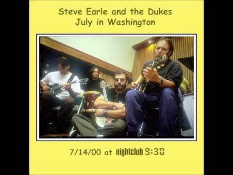 Steve Earle & The Dukes -  July 14 2000 Washington DC (audio)