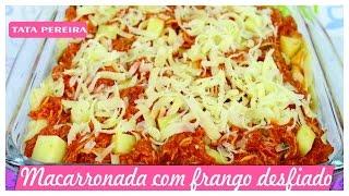 MACARRONADA COM FRANGO DESFIADO