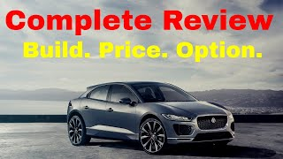 2019 Jaguar I-Pace HSE Electric SUV - Build & Price Review - Pros and Cons - Build Summary