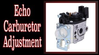 Echo 2 Stroke Carburetor Adjustment | For Beginners