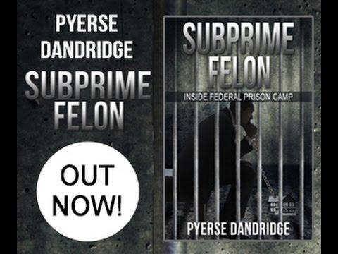 SUBPRIME FELON: INSIDE FEDERAL PRISON CAMP Book Signing