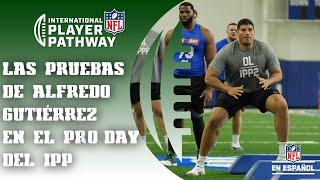 """IPP Camino a la NFL: El Pro Day de Alfredo Gutiérrez. """"Me siento orgulloso con el trabajo que hice."""""""