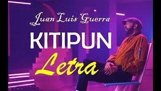 Kitipun ~Juan Luis Guerra (LETRA)