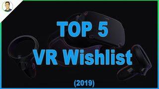 Top 5 VR Wishlist