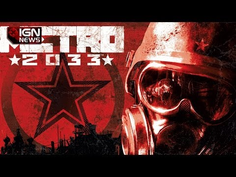 IGN News - Metro 2033 And Metro: Last Light Possibly Hitting PS4 and Xbox One