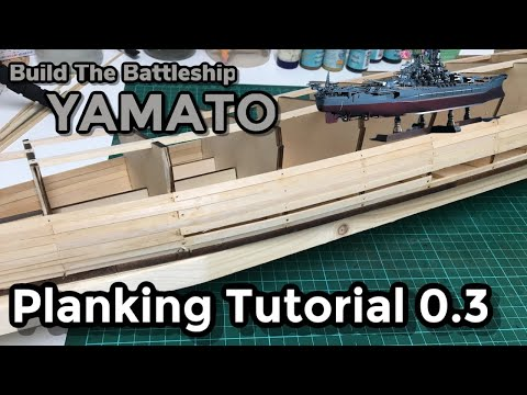 Model Ship Building : Battleship YAMATO  1/200 Scale Model : Part 18 :   Planking Tutorial