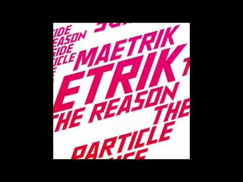 Maetrik - The Reason (Original Mix)