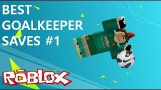 [ROBLOX] Best Goalkeeper Saves - Part 1 -