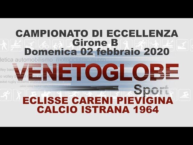 Eclisse Careni Pievigina - Calcio Istrana 1964 Partita giocata domenica 2 febbraio 2020