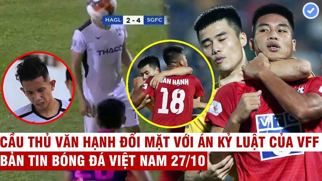 VN Sports 27/10 |Hồng Duy bảo vệ cầu thủ ném bóng vào mặt mình,Văn Hạnh:Cầu thủ Nam Định siết cổ tôi