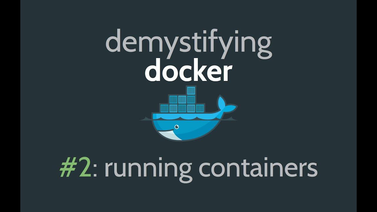 Docker Tutorial - Docker Container Tutorial for Beginners