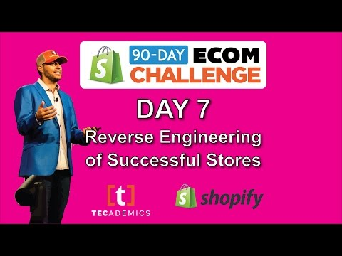 Day 7 - Reverse Engineering of Successful Stores