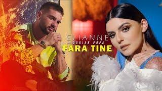 Смотреть клип Elianne Ft. Dorian Popa - Fara Tine
