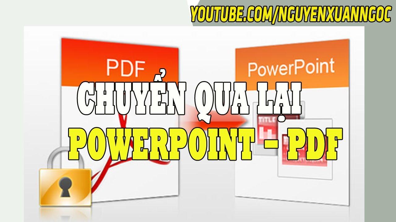 Chuyển PowerPoint sang PDF và ngược lại